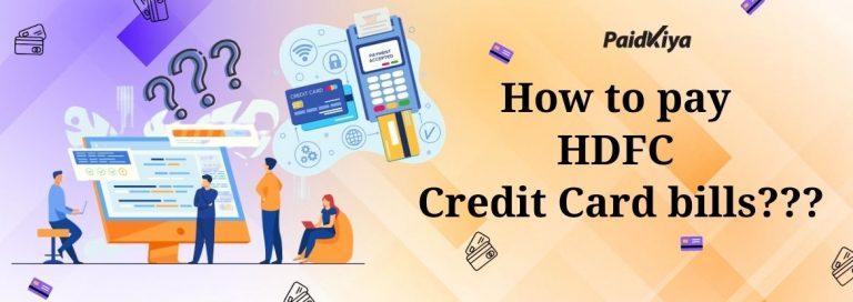 Paidkiya के माध्यम से अन्य क्रेडिट कार्ड का उपयोग करके HDFC क्रेडिट कार्ड बिल का भुगतान करें