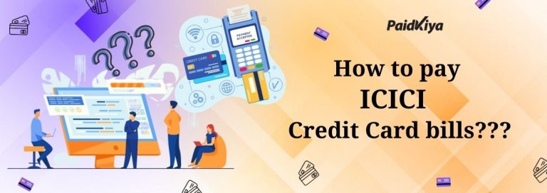 Paidkiya के माध्यम से अन्य क्रेडिट कार्ड का उपयोग करके ICICI क्रेडिट कार्ड बिल का भुगतान करें
